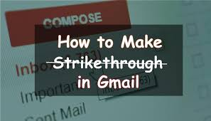 strikethrough text in gmail